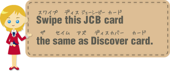 Swipe this JCB card the same as Discover card.